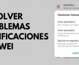 Resolver problemas notificaciones Huawei