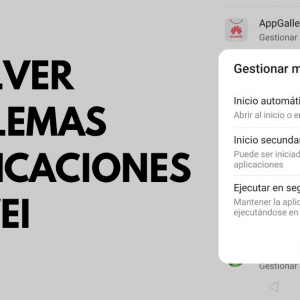 Resolver problemas notificaciones Huawei