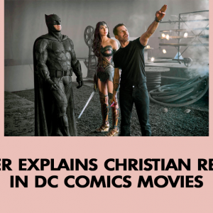 Filmmaker explains Christian references in DC Comics movies