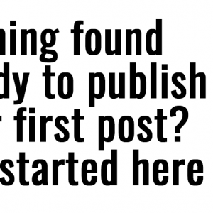 Nothing foundReady to publish your first post? Get started here