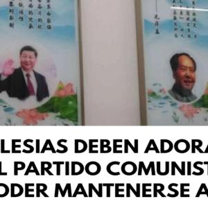 Iglesias deben adorar al Partido Comunista para poder mantenerse abiertas