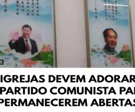 Igrejas devem adorar o Partido Comunista para permanecerem abertas