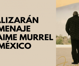 Realizarán homenaje a Jaime Murrell en México